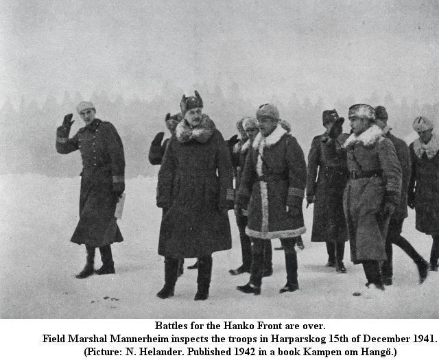 Battles for the Hanko front are over. Marshal Mannerheim inspects the troops in Harparskog 15th of December 1941